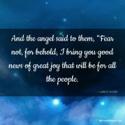 and-the-angel-said-to-them-fear-not-for-behold-i-bring-you-good-news-of-gre-esv