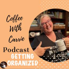 Getting organized podcast